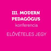 Modern Pedagógus Konferencia: Kedvezményes elővételi jegy