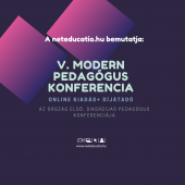 V. Modern Pedagógus Konferencia: Támogatói jegy (5 óra – 5 kredit)